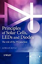 Principles of Solar Cells, LEDs and Diodes:…