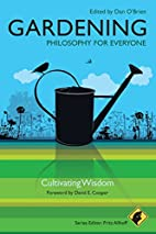Gardening - Philosophy for Everyone:…
