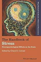 The Handbook of Stress: Neuropsychological…