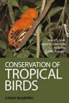 Conservation of Tropical Birds by Navjot S.…