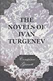 Garnett, Constance: The Novels of Ivan Turgenev