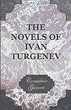 Garnett, Constance: The Novels of Ivan Turgenev