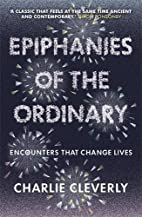 Epiphanies of the Ordinary: Encounters that…