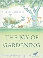 The Joy of Gardening by Eileen Campbell