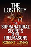 Lomas, Robert: The Lost Key: The Supranatural Secrets of the Freemasons