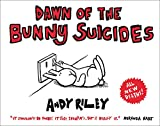 Riley, Andy: Dawn of the Bunny Suicides
