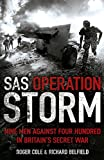 Cole, Roger: SAS Operation Storm: Nine Men Against Four Hundred in Britain's Secret War