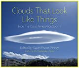Pretor-Pinney, Gavin: Clouds That Look Like Things: From the Cloud Appreciation Society