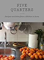 Five Quarters: Recipes and Notes from a…