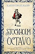 The Stockholm Octavo by Karen Engelmann