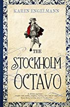 The Stockholm Octavo by Karen Engelmann