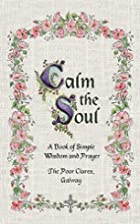 Calm the Soul: A Book of Simple Wisdom and…