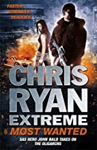 Most Wanted (Chris Ryan Extreme Series) by…