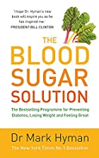The Blood Sugar Solution by Mark Hyman