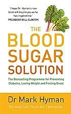 The Blood Sugar Solution by Mark Hyman