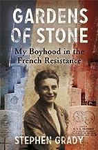 Gardens of Stone: My Boyhood in the French…