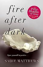 Fire After Dark: After Dark Book 1 by Sadie…