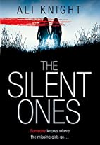 The Silent Ones by Ali Knight