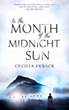 In the Month of the Midnight Sun by Cecilia…