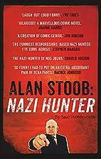 Alan Stoob: Nazi Hunter: A Comic Novel by…