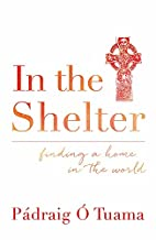 In the shelter: finding a home in the world…