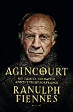 Agincourt: My Family, the Battle and the…