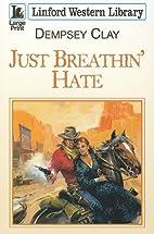 Just Breathin' Hate (Linford Western…