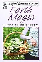 Earth Magic by Linda M Priestley