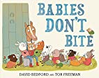 Babies Don't Bite by David Bedford