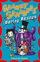 Granny Grabbers' Daring Rescue by Charlotte…
