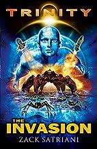 The Invasion (Trinity) by Zack Satriani