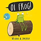 Oi Frog by Kes Gray, Field, Jim