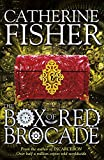 Fisher, Catherine: The Box of Red Brocade: 2
