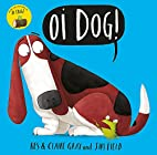 Oi Dog! by Claire Gray Kes Gray