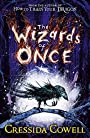 The Wizards of Once: Book 1 - Cressida Cowell (author)