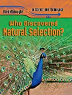 Who Discovered Natural Selection?…
