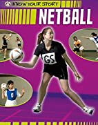 Netball (Know Your Sport) by Clive Gifford