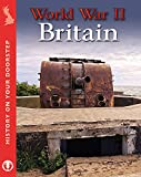Ross, Stewart: World War II Britain (History on Your Doorstep)