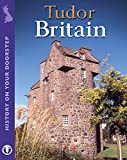 Ross, Stewart: Tudor Britain (History on Your Doorstep)