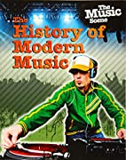 The History of Modern Music (The Music…