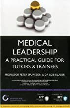 Medical leadership : a practical guide for…