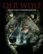 Der Wolf: Faszinierende Einblicke und…