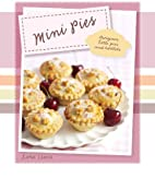 Mini Pies: Gorgeous Little Pies and Tartlets…