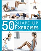 50 Best Shape-Up Exercises by Parragon Books
