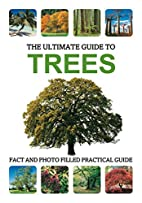 Ultimate Guide to Trees (Ultimate Guides) by…