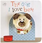The Dog I Love Best Finger Puppet Book…