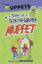 Tales of a Sixth Grade Muppet (Muppets…