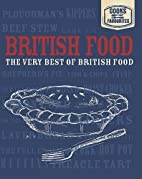British Food: The Very Best of British Food…
