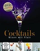 Cocktails: Mixen mit Flair by Jens Bommel