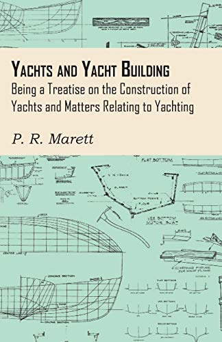 yachts-and-yacht-building-being-a-treatise-on-the-construction-of-yachts-and-matters-relating-to-yachting